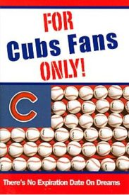 For Cubs Fans Only Book Pic 60245.1467464889.600.600